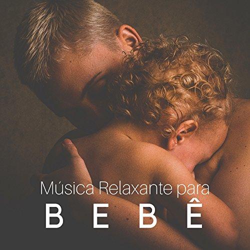Música Relaxante para Bebê