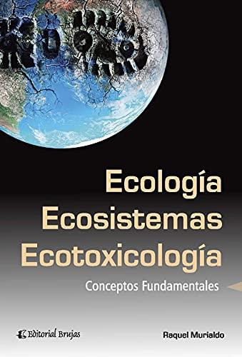 Ecología, ecosistemas y ecotoxicología: conceptos fundamentales (Spanish Edition)