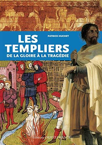 TEMPLIERS DE LA GLOIRE A LA TRAGEDIE (FR).