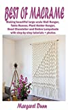 MACRAME FOR BEGINNERS: Making stunning and beautiful large scale Wall Hanger, Table Runner, Plant Holder Hanger, Bead Chandelier and Ombre Lampshade with step-by-step tutorials + photos