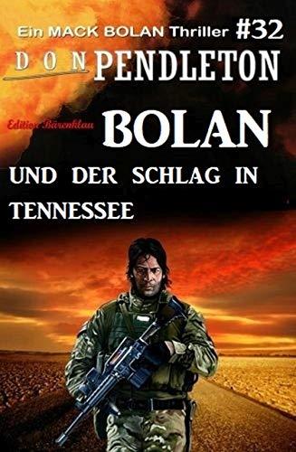 Bolan und der Schlag in Tennessee: Ein Mack Bolan Thriller #32