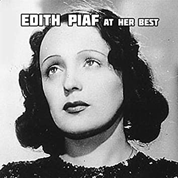 Edith Piaf at Her Best