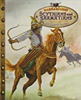 Scythians and Sarmatians (Barbarians!)