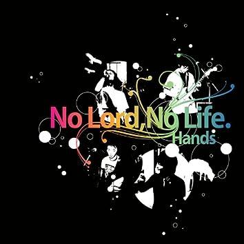No Lord, No Life.