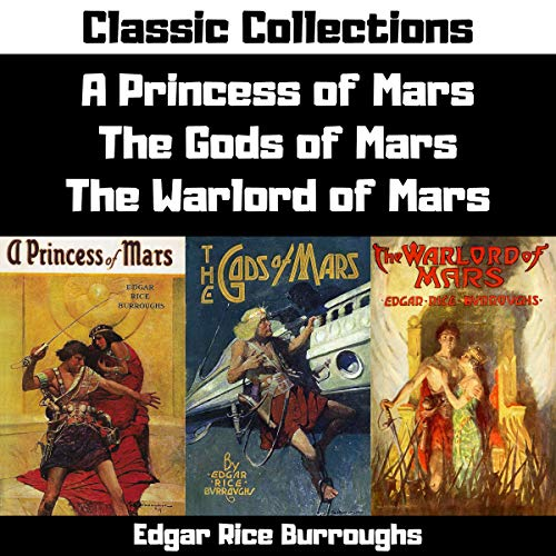 Couverture de A Princess of Mars, The Gods of Mars, Warlord of Mars (Annotated)