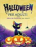 Halloween - Libro da colorare per Adulti: Più di 50 pagine da colorare con streghe, zucch...