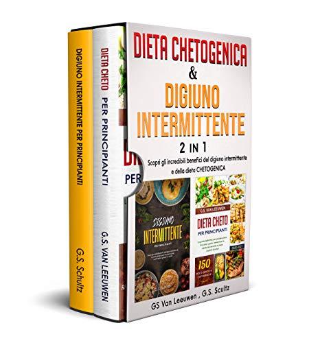 DIETA CHETOGENICA e DIGIUNO INTERMITTENTE 2 IN 1 (Italian Edition)