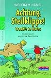 Wolfram Hänel: Achtung Steilklippe! Trouble in Wales