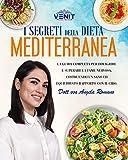 I Segreti della Dieta Mediterranea: La guida completa per dimagrire e superare la fame nervosa,...