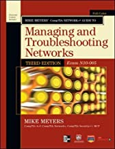 Mike Meyers' CompTIA Network+ Guide to Managing and Troubleshooting Networks, 3rd Edition (Exam N10-005) (CompTIA Authorized)
