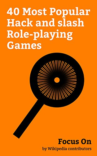 Focus On: 40 Most Popular Hack and slash Role-playing Games: Hack and Slash, Nioh, The Witcher (video game), Diablo III, Darksiders, The Witcher 2: Assassins ... (video game), etc. (English Edition)