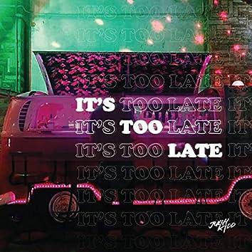 It's Too Late (feat. Whoisibuea)