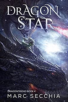 Dragonstar (Dragonfriend Book 4) by [Marc Secchia]