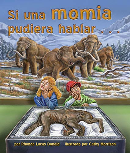 Si una momia pudiera hablar… [If A Mummy Could Talk . . .] (Spanish Edition)