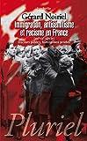 Immigration, antisémitisme et racisme en France (XIXe-XXe siècle) Discours publics, humiliations privées - Fayard/Pluriel - 08/04/2009