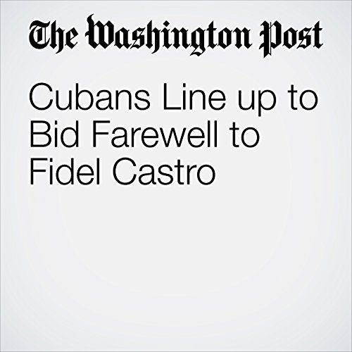 Cubans Line up to Bid Farewell to Fidel Castro cover art