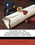 History of the Commonwealth and Protectorate, 1649-1660 Volume 3
