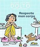 Respecte mon corps - Docteur Catherine Dolto - de 2 à 7 ans