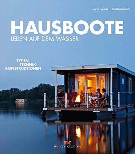 Hausboote: Leben auf dem Wasser – Typen • Technik • Konstruktionen