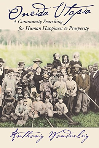 Oneida Utopia: A Community Searching for Human Happiness and Prosperity
