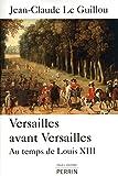 Versailles avant Versailles
