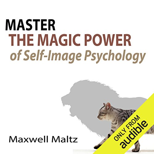 Couverture de Master the Magic Power of Self-Image Psychology