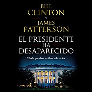 El presidente ha desaparecido                   By:                                                                                                                                 Bill Clinton,                                                                                        James Patterson,                                                                                        Pilar de la Peña Minguell - traductor,                   and others                          Narrated by:                                                                                                                                 Juan Magraner                      Length: 14 hrs and 18 mins     31 ratings     Overall 4.0