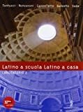 Latino a scuola, latino a casa. Laboratorio. Per i Licei e gli Ist. magistrali. Con espansione online (Vol. 2)