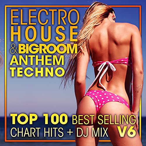 Electro House & Big Room Anthem Techno Top 100 Best Selling Chart...