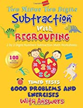 Two Minus Two Digits Subtraction With Regrouping 100 Practice Drills Workbook: 2 by 2 Digits Numbers Subtraction Math Worksheets. Timed Tests 6000 Problems and Exercises With Answers