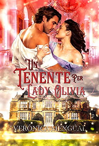 Un tenente per lady Olivia: Serie Soldati Valorosi III (Italian Edition)