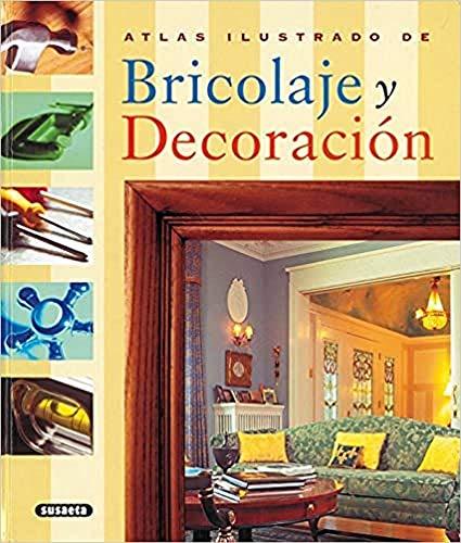 Atlas Ilustrado De Bricolaje Y Decoracion