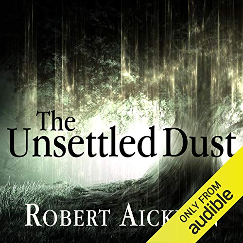 The Unsettled Dust                   By:                                                                                                                                 Robert Aickman                               Narrated by:                                                                                                                                 Reece Shearsmith                      Length: 8 hrs and 37 mins     18 ratings     Overall 4.3