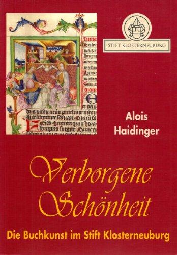 Verborgene Schönheit. Die Buchkunst im Stift Klosterneuburg