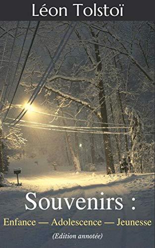Souvenirs : Enfance-Adolescence-Jeunesse (French Edition)