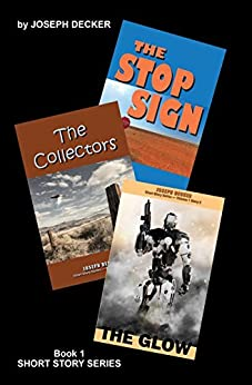 Short Story Collections: Volume 1 by [Joseph Decker]