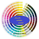 COLOR WHEEL GUIDE: Easy Color Theory