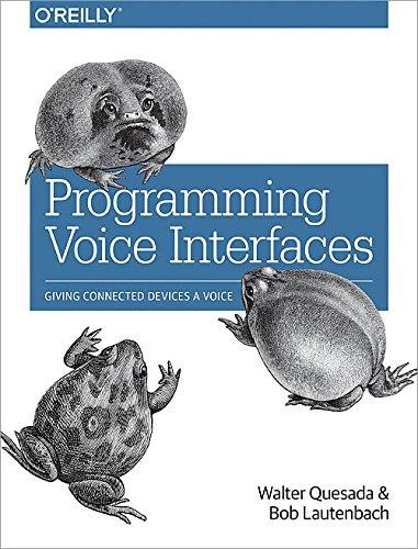 Programming Voice Interfaces (English Edition)