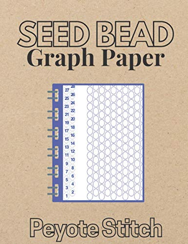 Peyote Stitch Seed Bead Graph Paper: Jewelry Beading Graph Paper For Beadwork Design Creation
