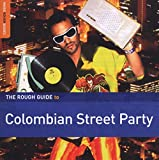The Rough Guide Colombian Street Party