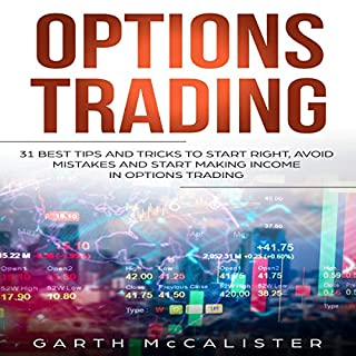 Options Trading: 31 Best Tips and Tricks to Start Right, Avoid Mistakes, and Start Making Income with Options Trading cover art