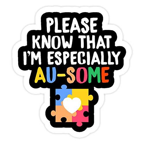 Lplpol 3 pegatinas para pared con texto en inglés 'Please Know That Im especially Au-Some Autism - 10,16 cm troqueladas para laptop, ventana, coche, parachoques, botella de agua
