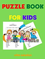 Puzzle Book for Kids: Big Puzzle Book with Solution Words Find Puzzles for Kids, Adults and all other Puzzle Fans A lot of fun and challenging Word Search Puzzles 100 Unique Puzzles Easy and Relaxing Memory Activity Book for Kids