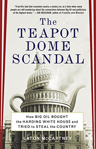 Price comparison product image The Teapot Dome Scandal: How Big Oil Bought the Harding White House and Tried to Steal the Country