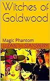 Witches of Goldwood: Magic Phantom (1)
