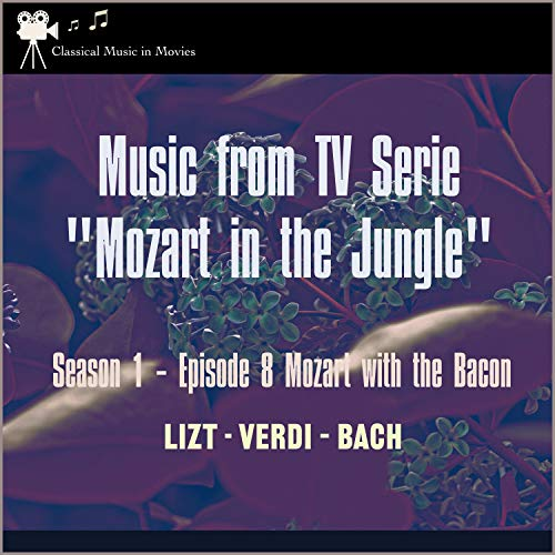 Verdi: Aida, Act 2, Grand March (From Tv Serie:  Mozart in the Jungel  S1, E8 Mozart with the Bacon)