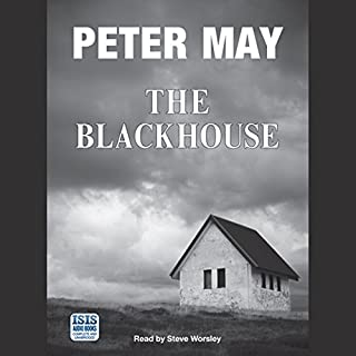 The Blackhouse                   By:                                                                                                                                 Peter May                               Narrated by:                                                                                                                                 Steve Worsley                      Length: 11 hrs and 24 mins     2,176 ratings     Overall 4.5