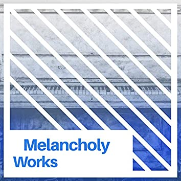 Melancholy Works