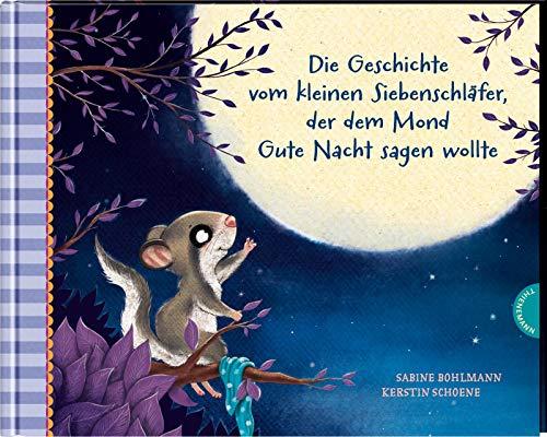 Der kleine Siebenschläfer 6: Die Geschichte vom kleinen Siebenschläfer, der dem Mond Gute Nacht sagen wollte: Einschlafgeschichte für Kinder ab 4 Jahren (6)