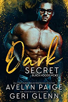 Dark Secret (Black Hoods MC Book 2) by [Avelyn Paige, Geri Glenn]